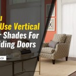 Why You Should Use Vertical Cellular Shades For Your Sliding Doors