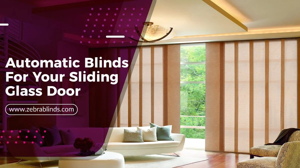 automatic blinds for your sliding glass