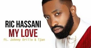 "Ric Hassani – ""My Love"" ft. Johnny Drille X Tjan"
