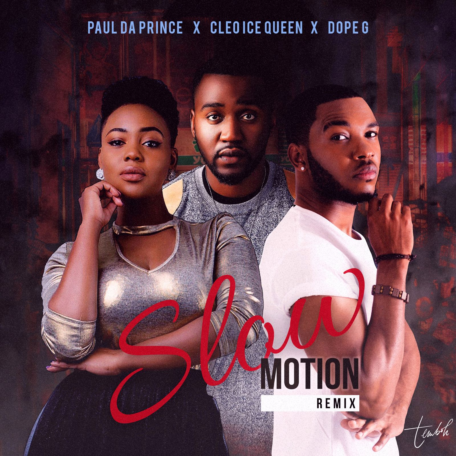 """""""Slow Motion""""(Remix) Ft. Cleo Ice Queen"""