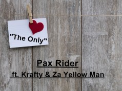 "Pax Rider - ""The Only"" ft. Krafty & Za Yellow Man (Prod. By Tok Cido)"