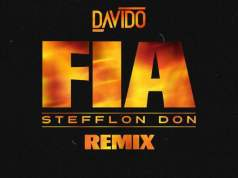 "Davido – ""Fia(Remix)"" ft. Stefflon Don"