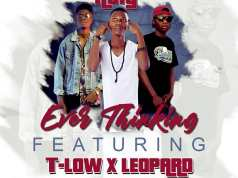 "Noiy Ft. T-Low & Leopard – ""Ever Thinking"""