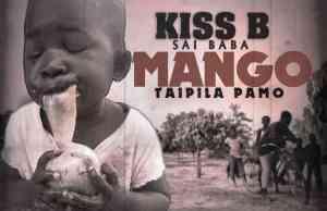https://www.zedjams.com/wp-content/uploads/2019/09/Kiss-B-Sai-Baba-–-Mango-Taipila-Pamo-.mp3