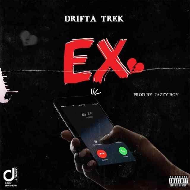 """Drifta Trek – """"Ex"""" (Prod. By Jazzy Boy) [Audio]"""