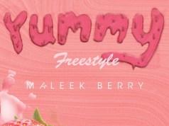 "Maleek Berry – ""Yummy Freestyle"" [Audio]"