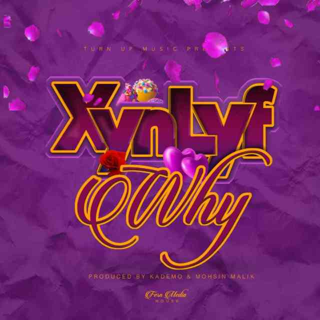 "XynLyf – ""Why"" [Audio]"