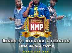 "Kings M. Malembe follows up the second offer to his recent successful single called ""Lesa Wilala"", this one is Part 2 and it features the Eye of Eagle AKA Afunika & Francis."