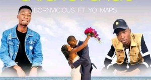 "DOWNLOAD Bornvicious Ft. Yo Maps - ""Chichetekelo (Uzani Onako Liti)"" Mp3"