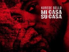 """DOWNLOAD Korede Bello - """"Mi Casa Su Casa"""""""