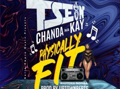 "DOWNLOAD T-sean ft. Chanda Na Kay - ""Physically Fit"" Mp3"