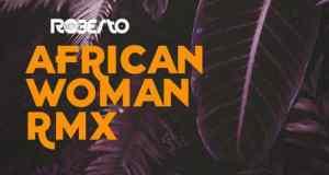 """DOWNLOAD Roberto, Suldaan Seerar & General Ozzy – """"African Woman Rmx"""" Mp3"""