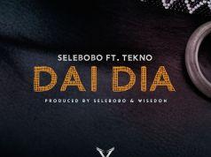 "DOWNLOAD Selebobo ft. Tekno – ""Dai Dia"""