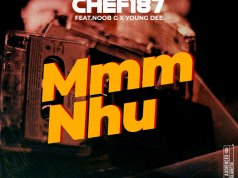 "DOWNLOAD Chef 187 Ft. Noob G x Young Dee - ""Mmm Nhu"" Mp3"
