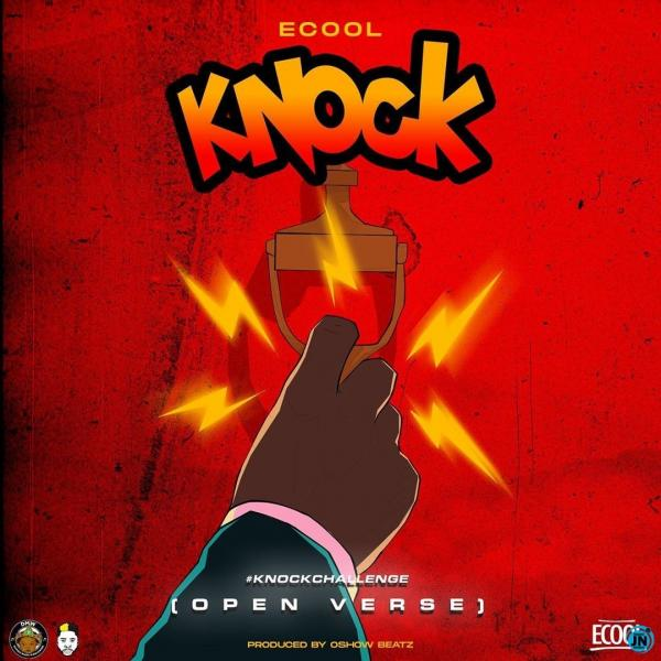"""DOWNLOAD ECool - """"KNOCK (Open Verse)"""" Mp3"""