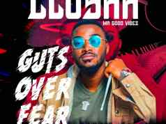 "Clusha MrGoodVibez - ""Guts Over Fear (Freestlye)"" Mp3"