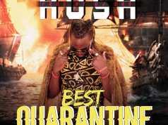 "DOWNLOAD Hush - ""Best Quarantine Freestyle"" Mp3"