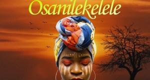 "DOWNLOAD Lanji - ""Osanilekelele"" (Prod. by DJ Dro) Mp3"