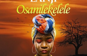 "DOWNLOAD Lanji - ""Osanilekelele"" (Prod. by DJ Dro) Mp3"