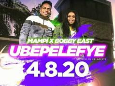 """Mampi Ft. Bobby East – """"Ubepelefye"""" Video"""
