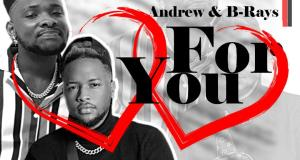"""DOWNLOAD Andrey X B Rays - """"For You"""" Video"""