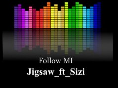 "DOWNLOAD Jigsaw Ft. Sizi - ""Follow Mi"" Mp3"