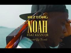 """DOWNLOAD Nez Long ft. Kizzo Jr - """"Noah"""" Video"""