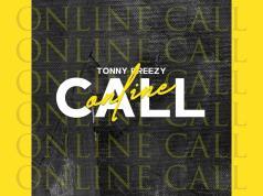 "DOWNLOAD Tonny Breezy – ""Online Call"" Mp3"
