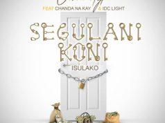 "DOWNLOAD Urban Hype ft. Chanda N Kay & Idc Light -""Segulani Koni"" Mp3"