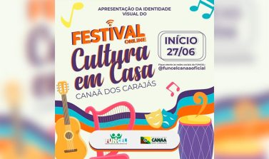 """Canaã dos Carajás terá Festival Online """"Cultura em Casa"""""""