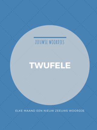 zeeuwse dialect twufele