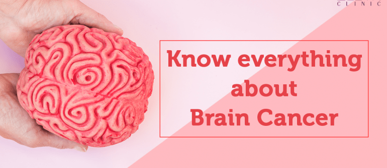 Know everything about Brain Cancer