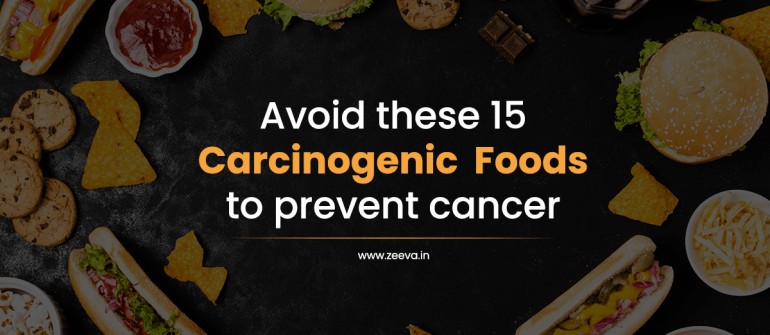 Avoid these 15 carcinogenic foods to prevent cancer