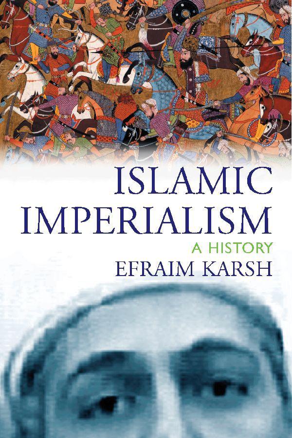 ספרו של אפרים קארש אימפריאליזם איסלמי