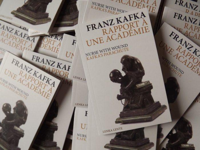 FRANZ KAFKA RAPPORT À UNE ACADÉMIE NURSE WITH WOUND KAFKA'S PARACHUTE LENKA LENTE - MAI 2017