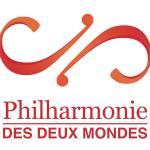Philharmonie des Deux Mondes
