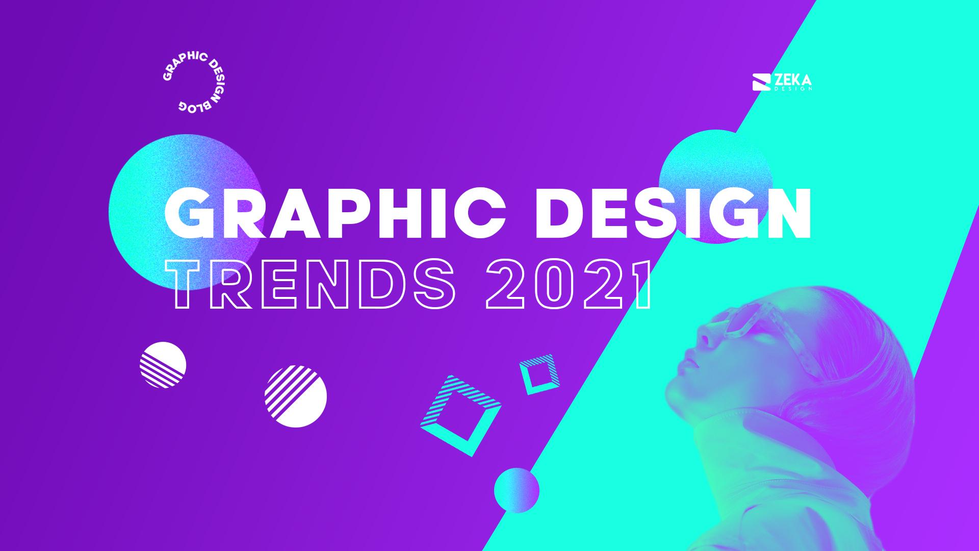 Graphic Design Trends 2021 Inspiration