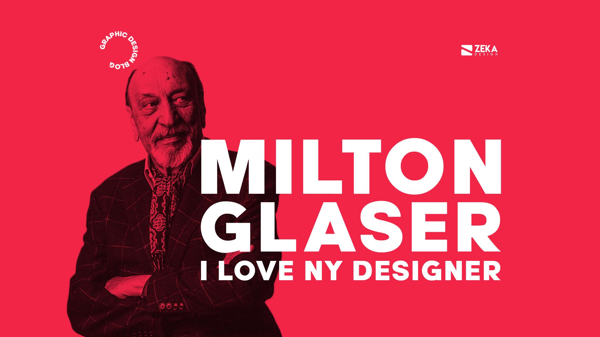 Milton Glaser I Love New York Graphic Designer History
