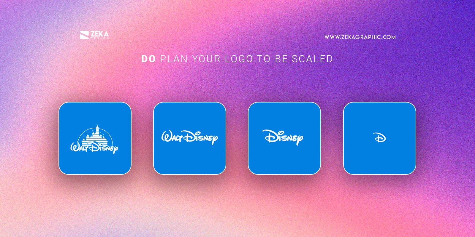 Plan your logo to be scaled Do for Logo Design Tips