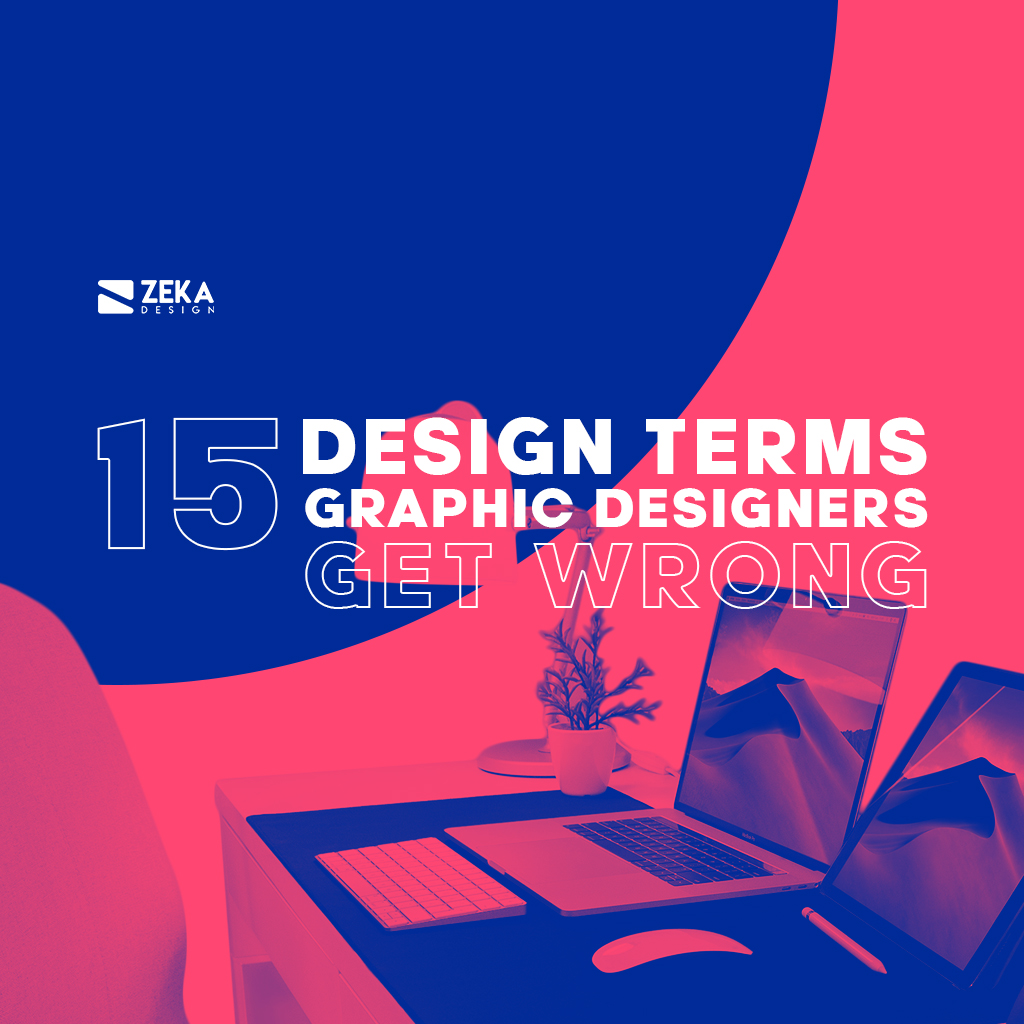 15 Design Terms Graphic Designers Get Wrong