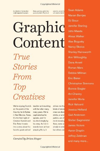 Graphic Content: True Stories From Top Creatives