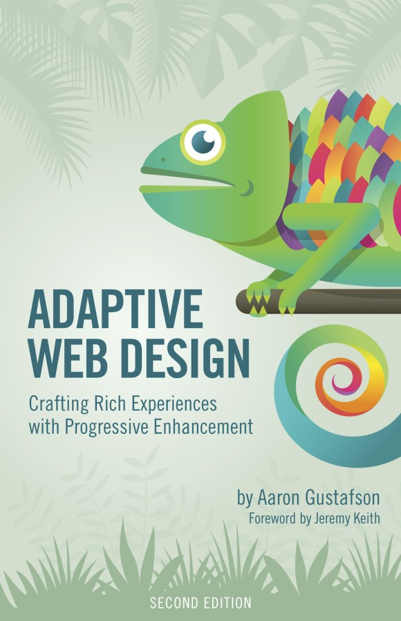 Book cover art - Adaptive Web Design: Crafting Rich Experiences With Progressive Enhancement, 2nd Edition
