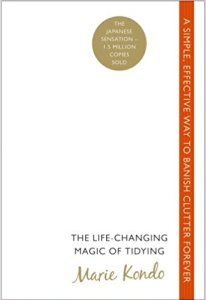 The Life-Changing Magic of Tidying: A simple, effective way to banish clutter forever - Marie Kondo
