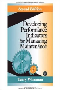 developing-performance-indicators-for-managing-maintenance-second-edition