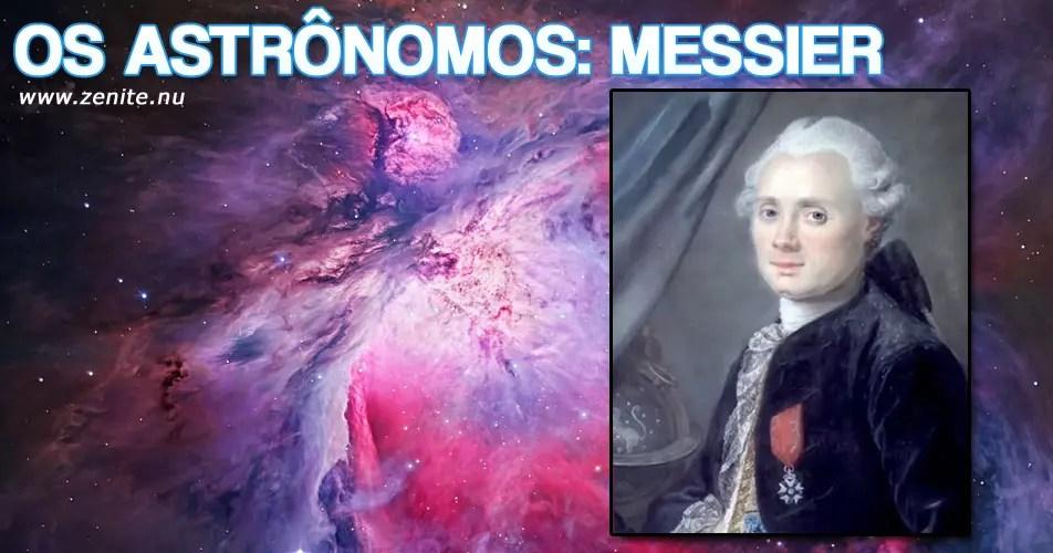 Os astrônomos: Charles Messier