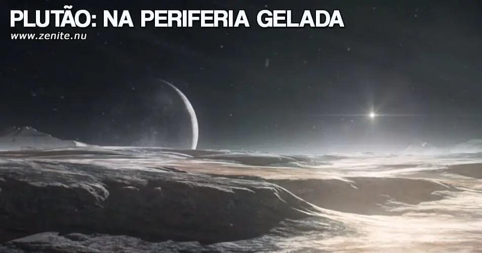 Plutão: na periferia gelada