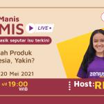 Teh Manis Kamis: Cintailah Produk Indonesia,Yakin? 67