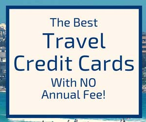 The Best Travel Credit Cards With No Annual Fee | No Fee Travel Credit Cards | No Annual Fee Credit Cards For Travel | Travel Tips