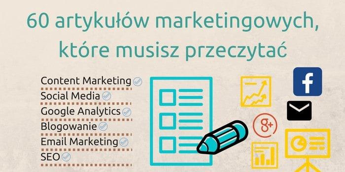60 Artykułów Marketingowych, Które Musisz Przeczytać (Content Marketing, SEO, Social Media,  Google Analytics, Blogowanie, Email Marketing)