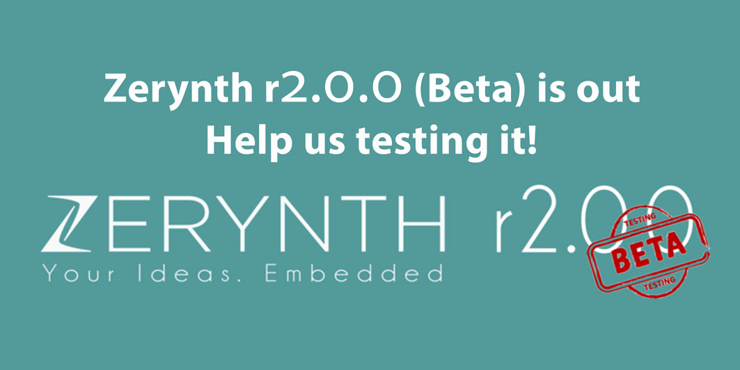 Announcement: Zerynth r2.0.0 (Beta) is out, help us testing it!
